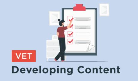 VET: Developing Content